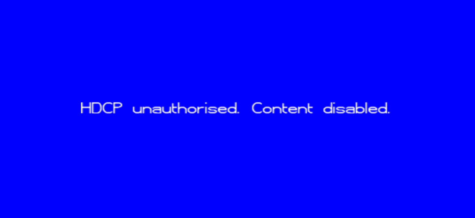 HDCP Unauthorised Content Disabled