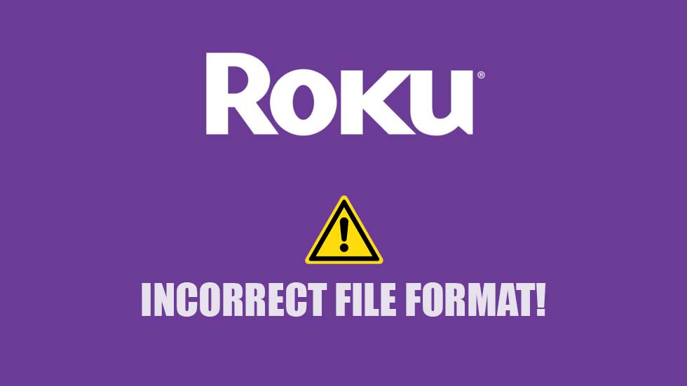 Roku Incorrect File Format